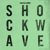 Liam Gallagher - Shockwave