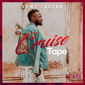 Femi Factor - Cruise Tape - EP