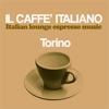 Il Caffè Italiano (Italian Lounge Espresso Music): Torino - Various Artists