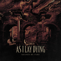 Shaped by Fire, As I Lay Dying