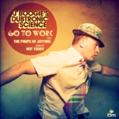 J Boogie's Dubtronic Science - Go to Work feat. The Pimps of Joytime