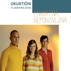 Okustični In Jadranka Juras - Enkratna, neponovljiva