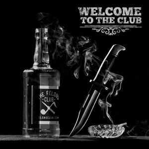 Big B & The Felons Club - Welcome To the Club