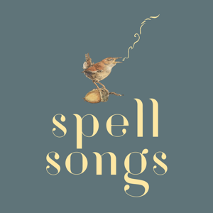 The Lost Words: Spell Songs - The Lost Words: Spell Songs
