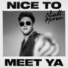 Start:01:49 - Niall Horan - Nice To Meet Ya