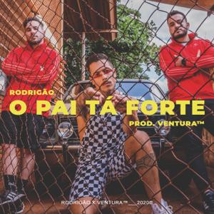 MC Rodrigão & Ventura - O Pai Tá Forte