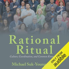 Rational Ritual: Culture, Coordination, and Common Knowledge (Unabridged)