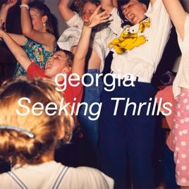 Georgia - Seeking Thrills (2019) LEAK ALBUM