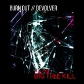 Big Time Kill - Burn Out