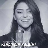 Yandırdın Kalbimi (feat. Yusuf Şahin)
