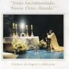 Jesus Sacramentado, Nosso Deus Amado (Cânticos de Louvor e Adoração) [Duplo Louvor]