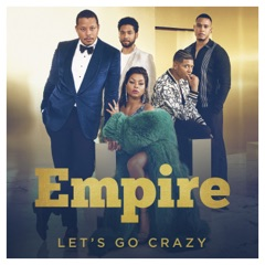 """Let's Go Crazy (From """"Empire"""") [feat. Yazz]"""