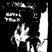 Royal Trux - Chances Are the Comets in Our Future