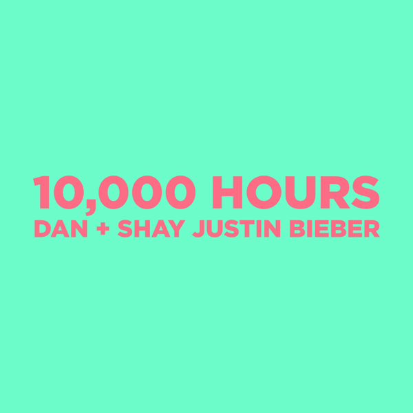 ‎10,000 Hours by Dan + Shay & Justin Bieber