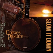 Crowes Pasture - Slow It Down