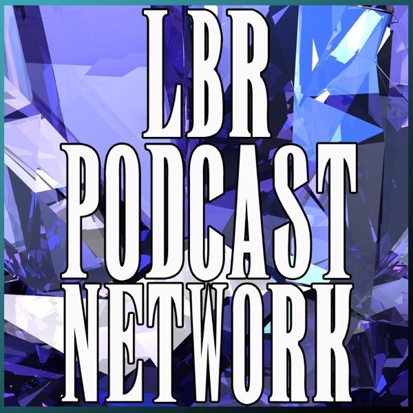 Limit Break Radio: A Radio Returns - Episode 64 - LBR XXX from LBR