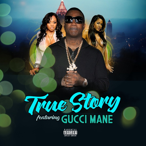 True Story (feat. Gucci Mane) - Single