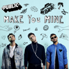 PUBLIC - Make You Mine artwork