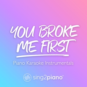 Sing2Piano - You Broke Me First (Originally Performed by Tate Mcrae)