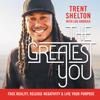 The Greatest You - Trent Shelton