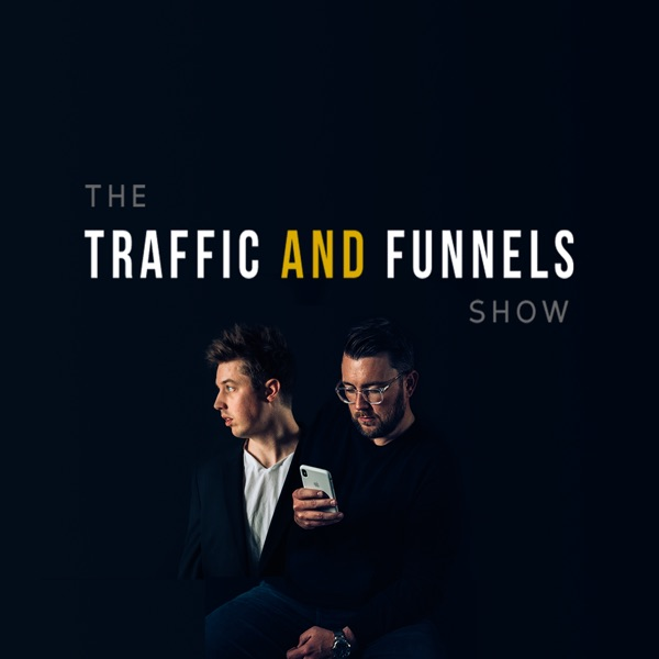 The Traffic and Funnels Show