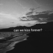 Can We Kiss Forever? (feat. Adriana Proenza) - Kina