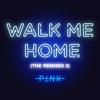 P!nk - Walk Me Home (Dinaire+Bissen Remix) artwork