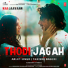 Arijit Singh & Tanishk Bagchi - Thodi Jagah (From