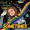 Sometimes (feat. Logic) - Single, Snoh Aalegra