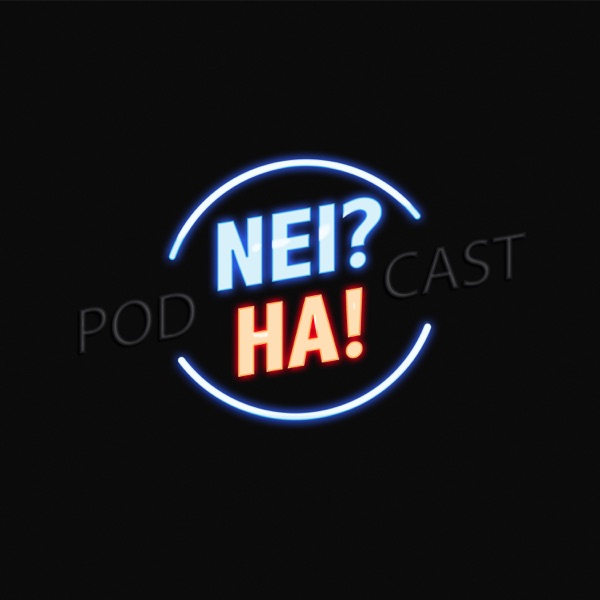 Nei? Ha! Podcast