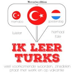 Ik leer Turks: Luister. Herhaal. Spreek.