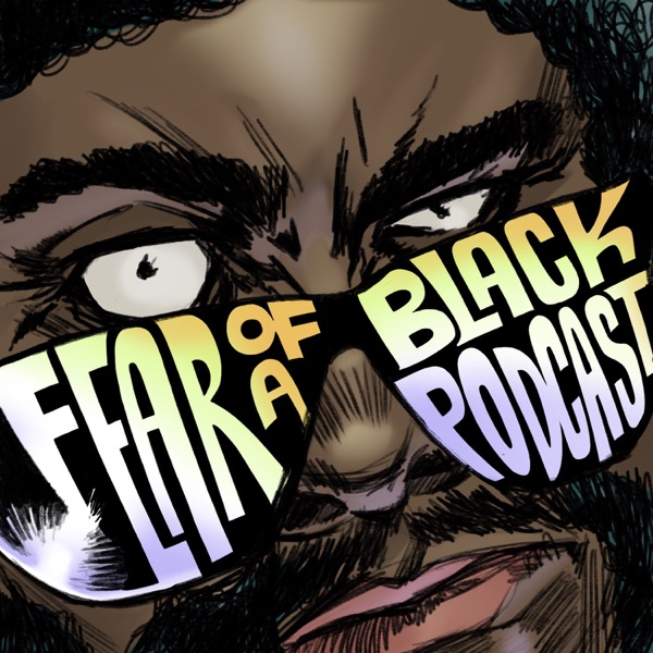 Fear Of A Black Podcast