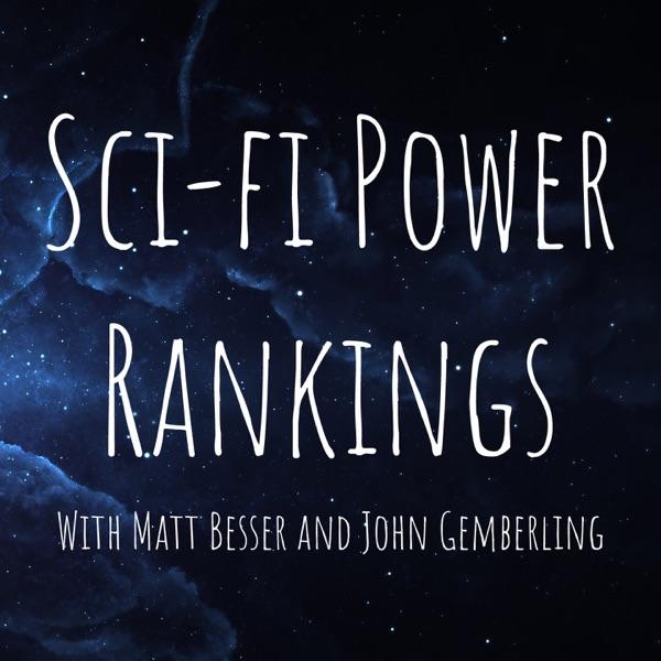 Sci-fi Power Rankings With Matt Besser and John Gemberling