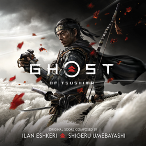 Ilan Eshkeri & Shigeru Umebayashi - Ghost of Tsushima (Music from  Game)
