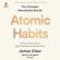 James Clear - Atomic Habits: An Easy & Proven Way to Build Good Habits & Break Bad Ones (Unabridged)