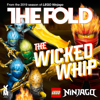 Lego Ninjago Wicked Whip (Radio Edit Single Version) - The Fold