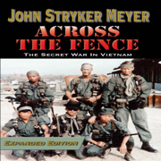 Across the Fence: Expanded Edition: The Secret War in Vietnam (Unabridged)