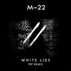 M-22 - White Lies (TRP Remix) artwork