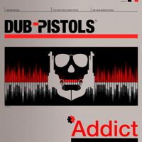Dub Pistols - Addict artwork