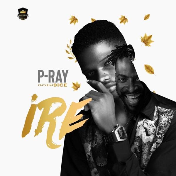 Ire (feat. 9Ice) - Single