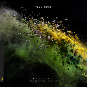 Tinlicker - This Is Not Our Universe