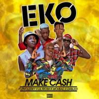Make Cash - Eko (feat. Zinoleesky, Lil Frosh, MohBad & Dablixx) - Single