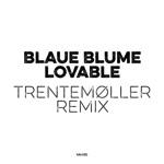 Lovable (Trentemøller Remix) [Remixes] - Single