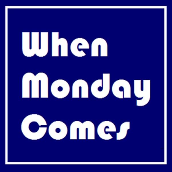 When Monday Comes