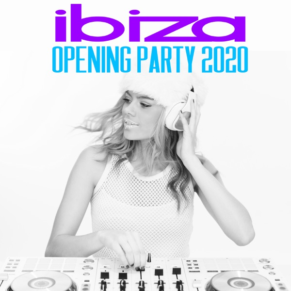 Various Artists - Ibiza Opening Party 2020
