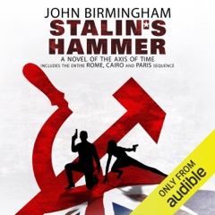 Stalin's Hammer: The Axis of Time Series (Unabridged)