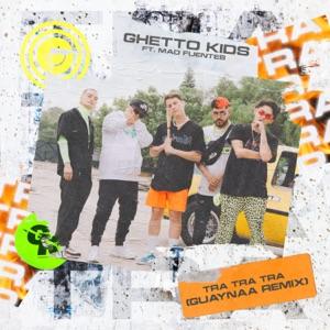 Tra Tra Tra (Guaynaa Remix) [feat. Mad Fuentes] - Single
