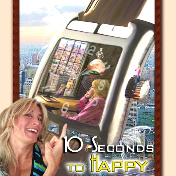 10 Seconds to Happy's Podcast