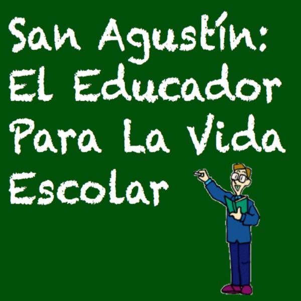 San Agustín El Educador Para La Vida Escolar