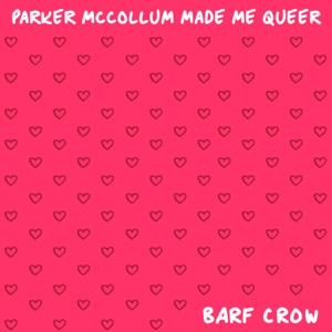 Barf Crow - Parker McCollum Made Me Queer